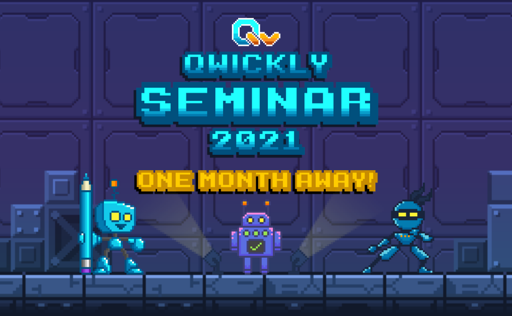 Qwickly Seminar 2021 is One Month Away!