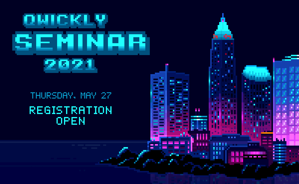 Registration is Now Open for Qwickly Seminar 2021